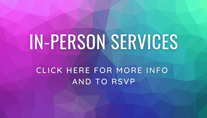 click here to rsvp for in-person services